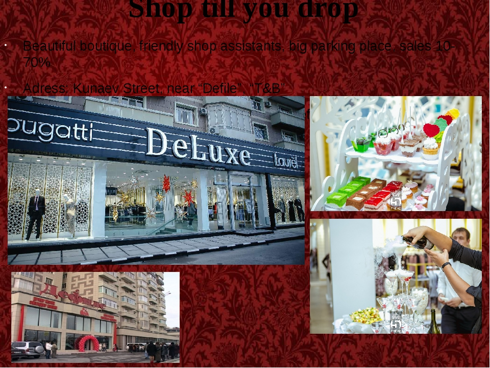 Shop till you drop Beautiful boutique, friendly shop assistants, big parking...