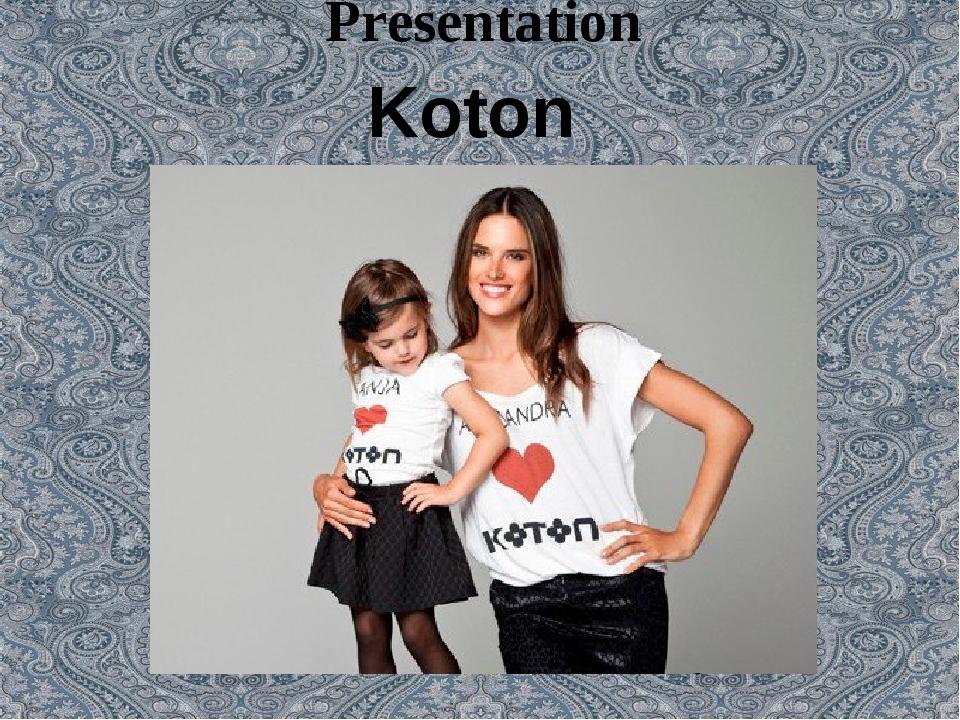 Presentation Koton