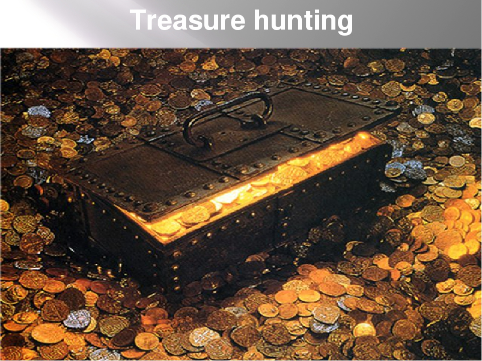 Treasure hunting