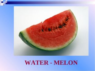 WATER - MELON