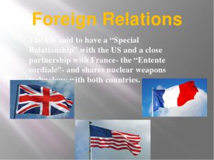 "Foreign Relations The UK said to have a ""Special Relationship"" with the US an"