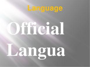 Language Official Language: English Recognized regional language: Irish Scott