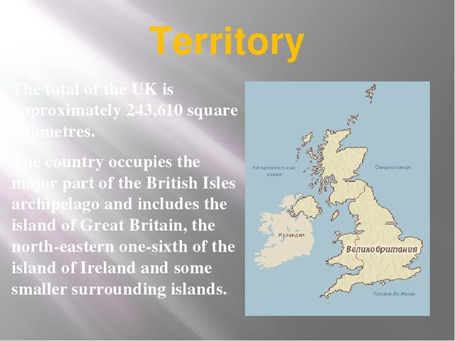 Territory The total of the UK is approximately 243,610 square kilometres. The...