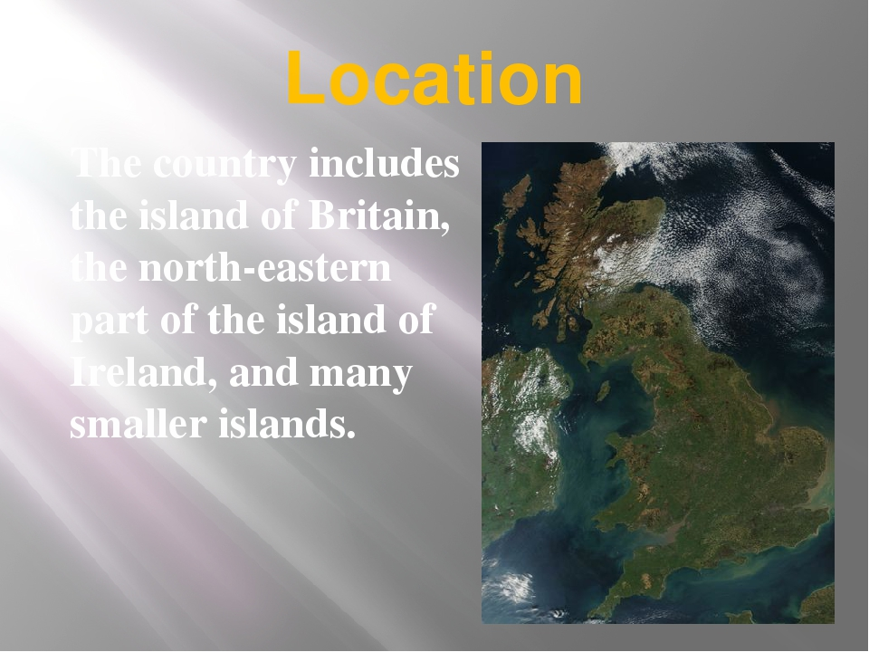 Location The country includes the island of Britain, the north-eastern part o...