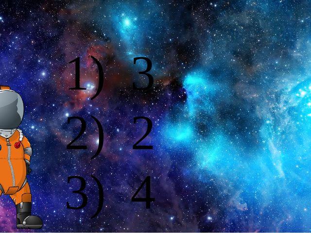 1) 3 2) 2 3) 4