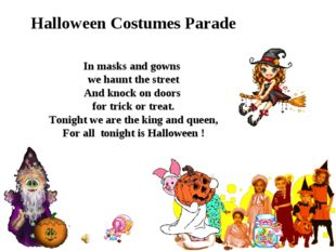 Halloween Costumes Parade In masks and gowns we haunt the street And knock on