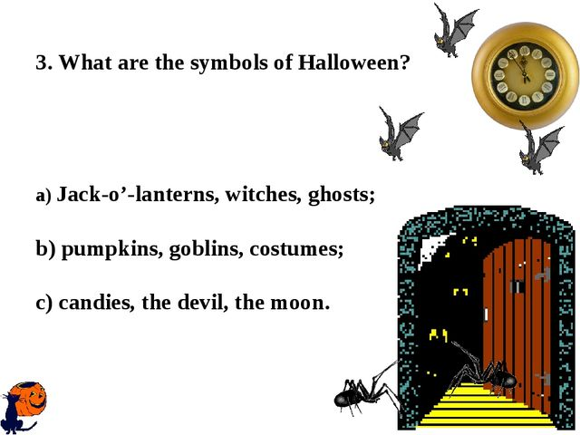 3. What are the symbols of Halloween? a) Jack-o'-lanterns, witches, ghosts;...