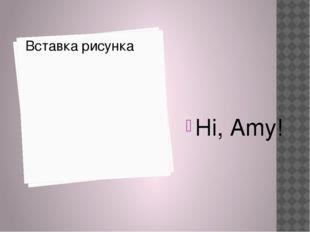 Hi, Amy!