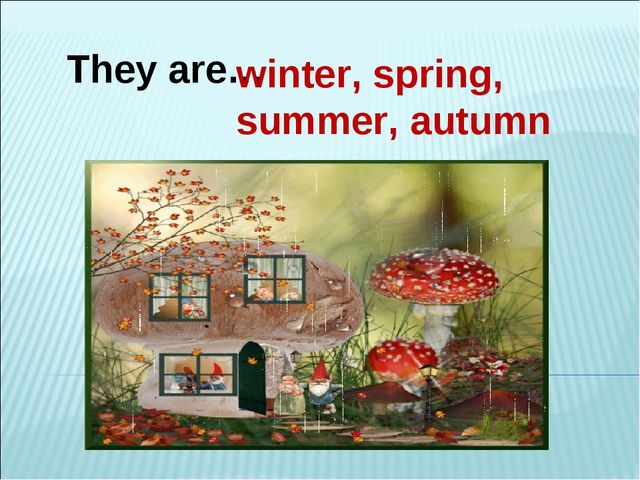 They are… winter, spring, summer, autumn