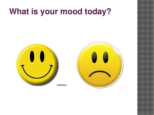 What is your mood today?