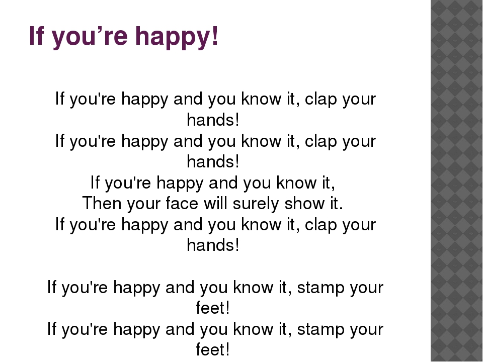 If you're happy! If you're happy and you know it, clap your hands! If you're...