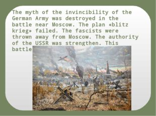 The myth of the invincibility of the German Army was destroyed in the battle