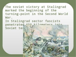The soviet victory at Stalingrad marked the beginning of the turning-point in