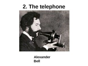2. The telephone Alexander Bell
