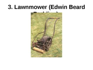 3. Lawnmower (Edwin Beard Budding)