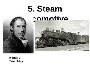 5. Steam Locomotive Richard Trevithick