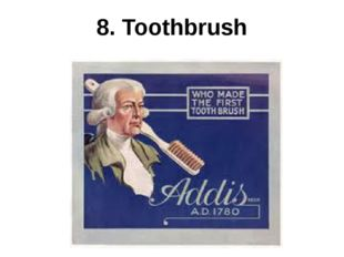 8. Toothbrush