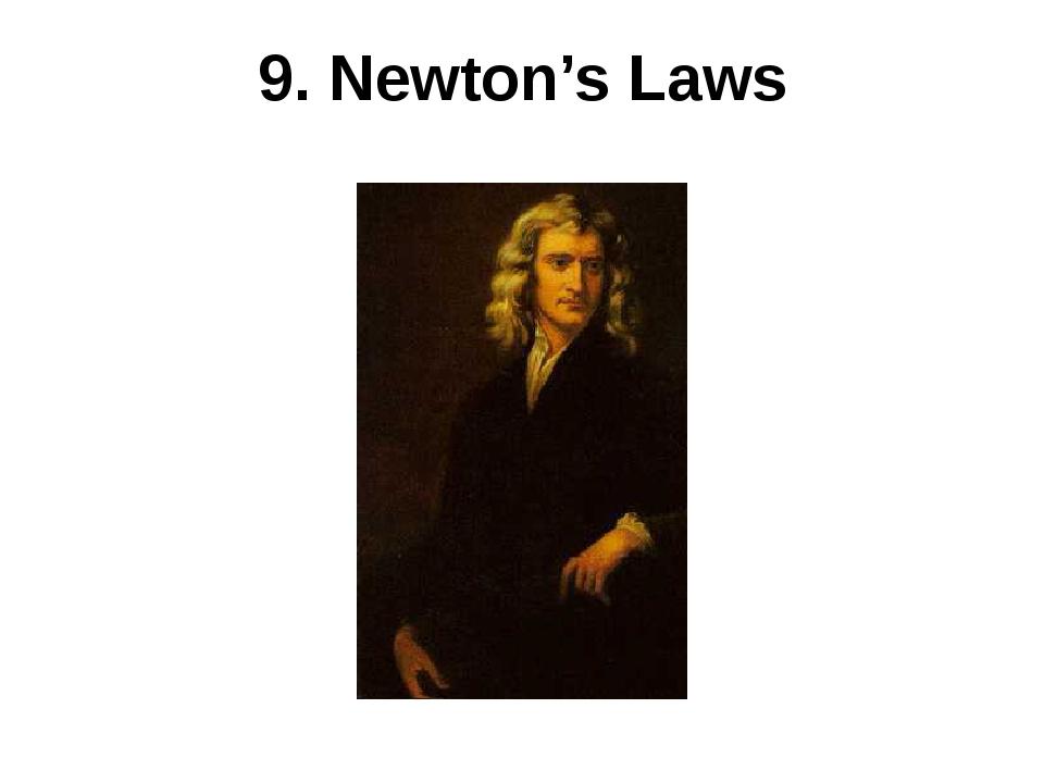 9. Newton's Laws