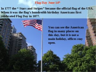 """Flag Day June 14th In 1777 the """" Stars and Stripes"""" became the official flag"""