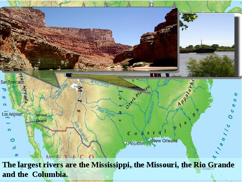 The largest rivers are the Mississippi, the Missouri, the Rio Grande and the...