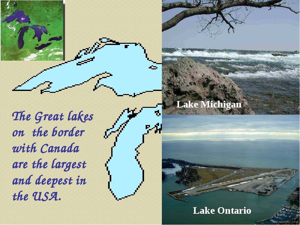 Lake Ontario Lake Michigan The Great lakes on the border with Canada are the...