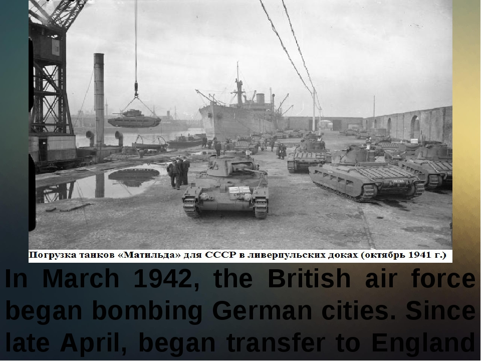 In March 1942, the British air force began bombing German cities. Since late...