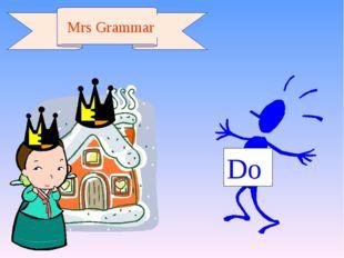 Mrs Grammar Do