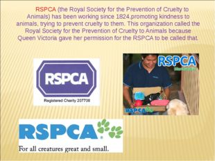 RSPCA (the Royal Society for the Prevention of Cruelty to Animals) has been w