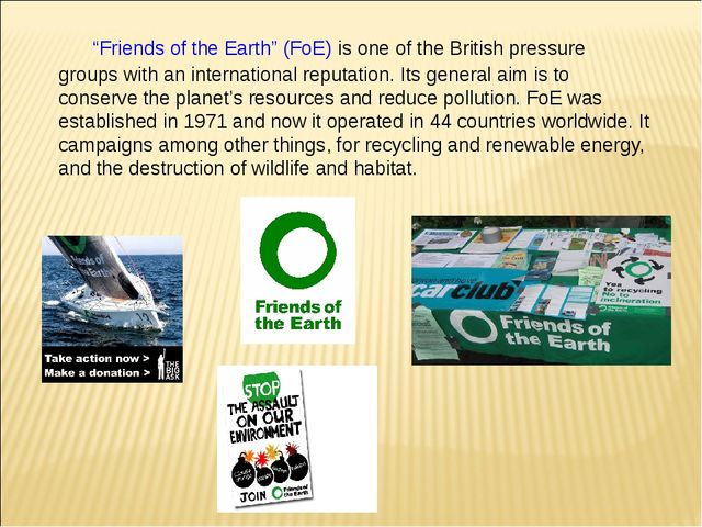 """""""Friends of the Earth"""" (FoE) is one of the British pressure groups with an i..."""