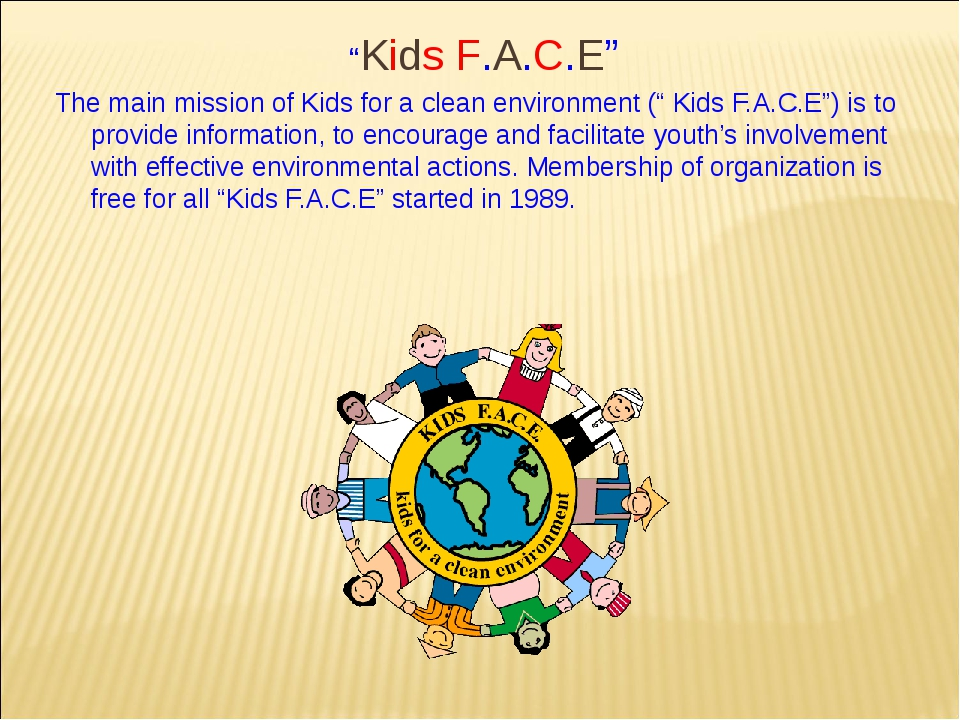 """""""Kids F.A.C.E"""" The main mission of Kids for a clean environment ("""" Kids F.A.C..."""