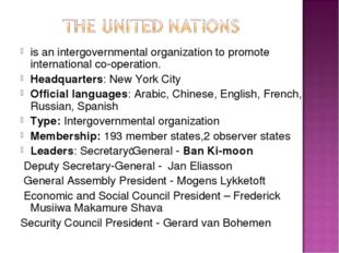 is an intergovernmental organization to promote international co-operation. H