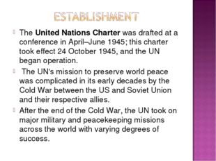 The United Nations Charter was drafted at a conference in April–June 1945; th