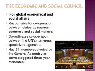 For global economical and social affairs Responsible for co-operation betwee