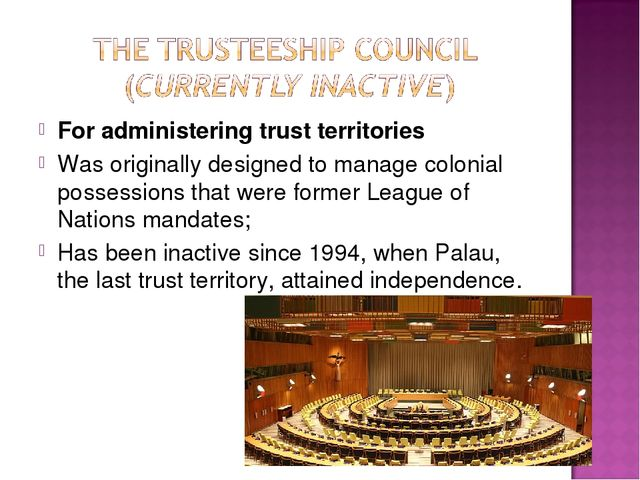 For administering trust territories Was originally designed to manage colonia...