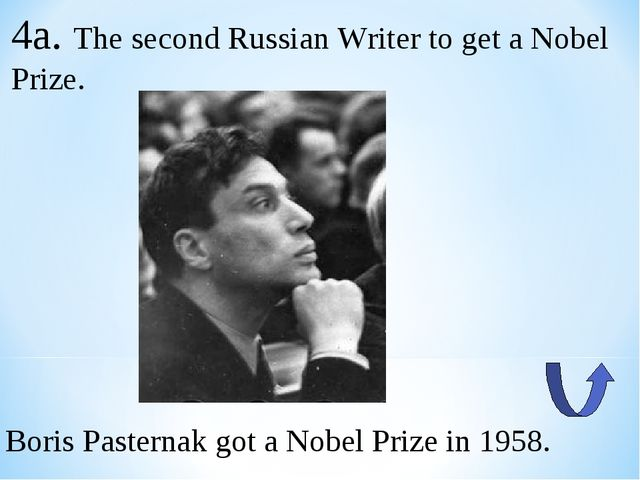 4a. The second Russian Writer to get a Nobel Prize. Boris Pasternak got a Nob...