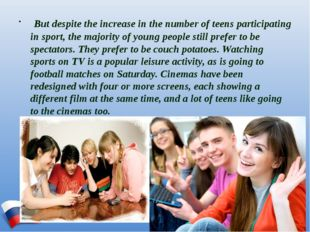 But despite the increase in the number of teens participating in sport, the