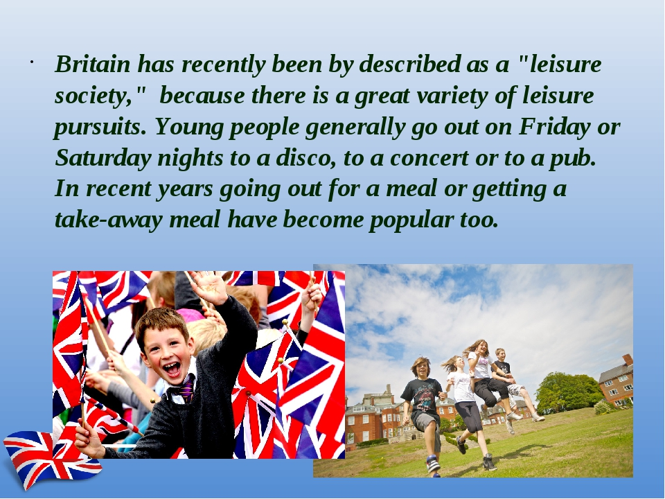 """Britain has recently been by described as a """"leisure society,"""" because there..."""