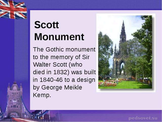 Scott Monument The Gothic monument to the memory of Sir Walter Scott (who die...