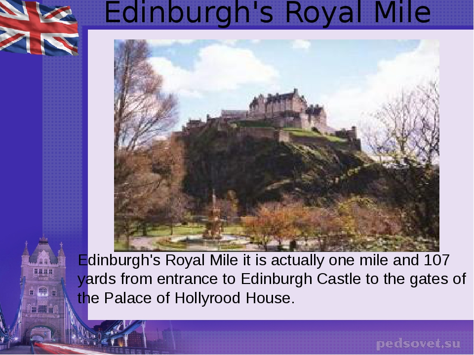 Edinburgh's Royal Mile Edinburgh's Royal Mile it is actually one mile and 107...