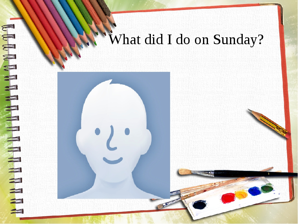 What did I do on Sunday?
