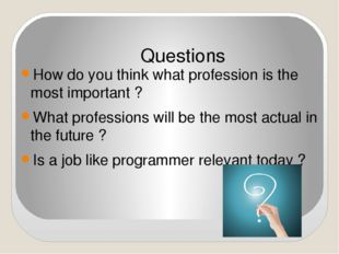 How do you think what profession is the most important ? What professions wil