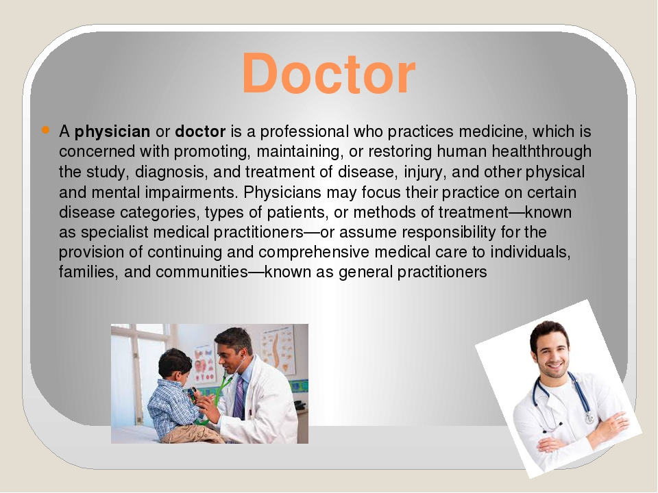 Doctor A physician or doctor is a professional who practices medicine, which...