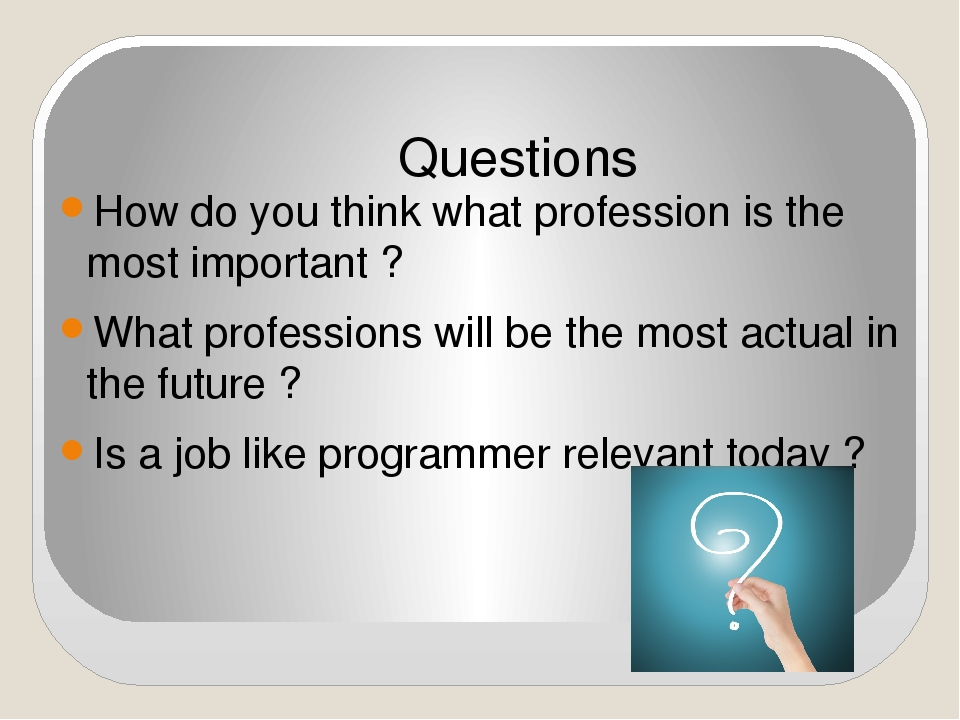 How do you think what profession is the most important ? What professions wil...