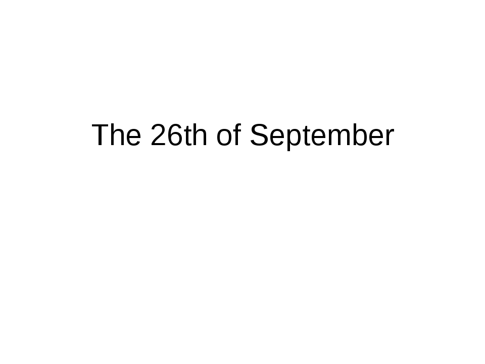 The 26th of September