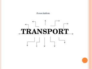Association. TRANSPORT