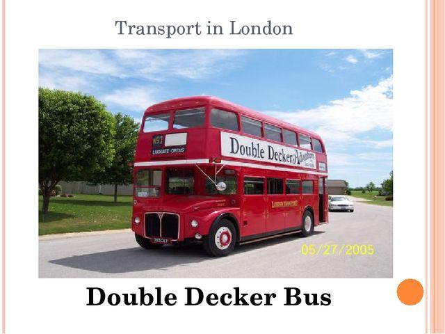 Transport in London Double Decker Bus