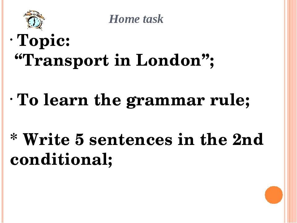 """Home task Topic: """"Transport in London""""; To learn the grammar rule; * Write 5..."""