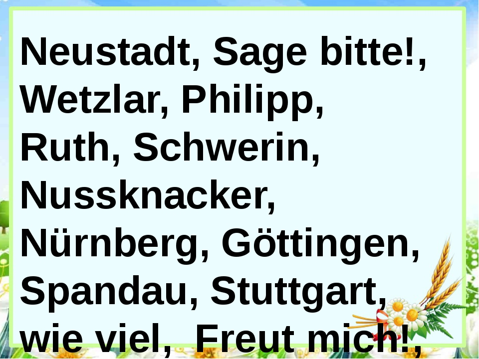 Neustadt, Sage bitte!, Wetzlar, Philipp, Ruth, Schwerin, Nussknacker, Nürnber...