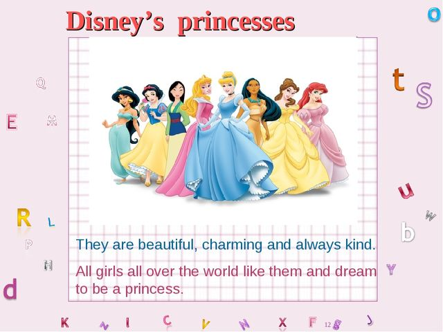 Disney's princesses They are beautiful, charming and always kind. All girls a...