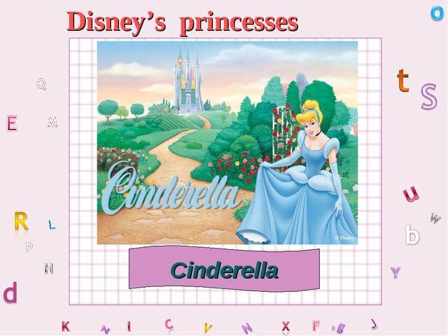 Disney's princesses Cinderella